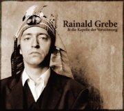 Rainald Grebe und die Kapelle der Versöhnung. CD