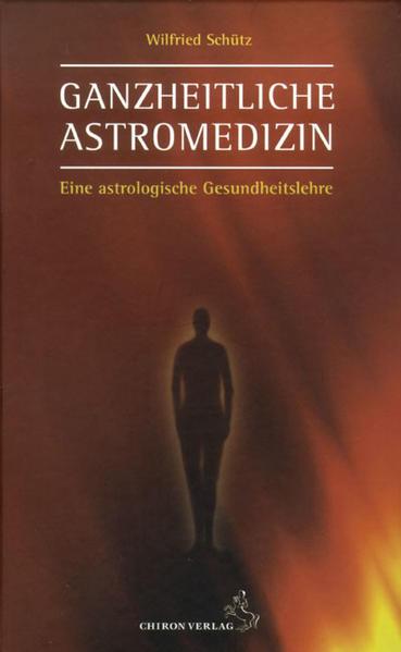 Ganzheitliche Astromedizin als Buch von Wilfried Schütz