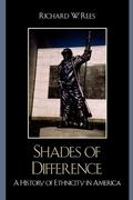 Shades of Difference: A History of Ethnicity in America