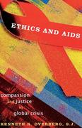 Ethics and AIDS: Compassion and Justice in Global Crisis