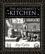 The -Alchemist's Kitchen: Extraordinary Potions & Curious Notions
