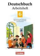 Deutschbuch 6. Neue Rechtschreibung. Arbeitsheft. Erweiterte Ausgabe