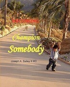 Becoming a Champion Somebody