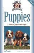 Puppies: A Guide to Caring for Your Puppy