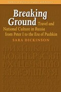 Breaking Ground: Travel and National Culture in Russia from Peter I to the Era of Pushkin