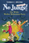 No Jungs! 15. Die Wilde-Weiber-Wahnsinns-Party