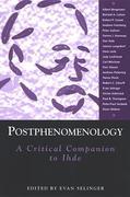 Postphenomenology: A Critical Companion to Ihde