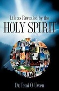 Life as Revealed by the Holy Spirit