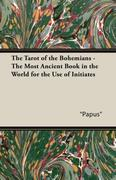 The Tarot of the Bohemians - The Most Ancient Book in the World for the Use of Initiates