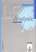 Lambacher-Schweizer. Analysis Grundkurs. Lösungsheft. Ausgabe A