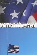After the Empire: The Breakdown of the American Order