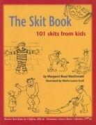 The Skit Book: 101 Skits from Kids