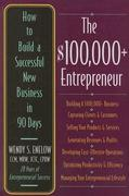 The $100,000+ Entrepreneur: How to Build a Successful New Business in 90 Days