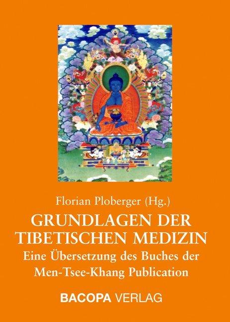 Grundlagen der Tibetischen Medizin als Buch von