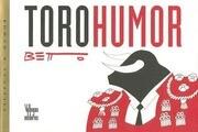 Toro Humor