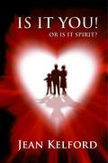 Is it You! Or is it Spirit?