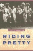 Riding Pretty: Rodeo Royalty in the American West