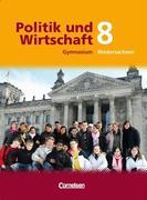 Politik und Wirtschaft - Gymnasium Niedersachsen. 8. Schuljahr - Schülerbuch