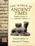 The World in Ancient Times: Primary Sources & Reference Volume