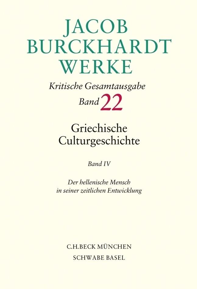 Jacob Burckhardt Werke 22: Griechische Culturgeschichte IV als Buch