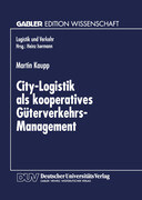City-Logistik als kooperatives Güterverkehrs-Management