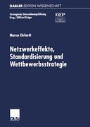 Netzwerkeffekte, Standardisierung und Wettbewerbsstrategie