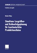 Simultane Losgrößen- und Reihenfolgeplanung für kontinuierliche Produktionslinien