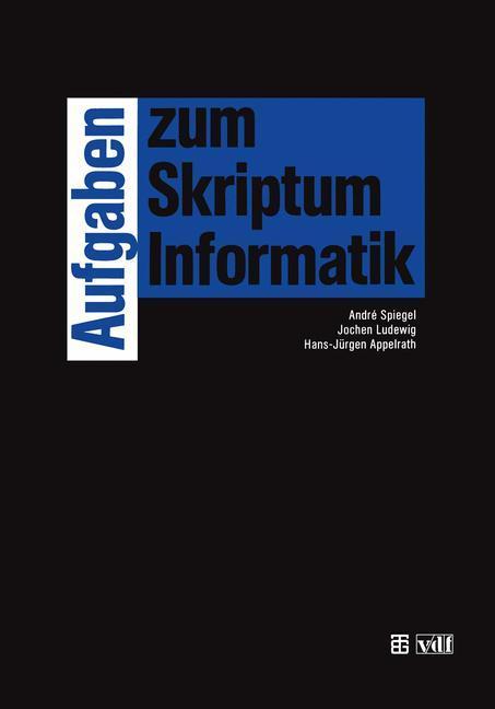 Aufgaben zum Skriptum Informatik als Buch von H...