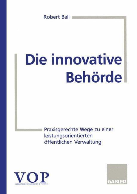 Die innovative Behörde als Buch von Robert Ball