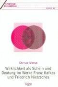 Wirklichkeit als Schein und Deutung im Werke Franz Kafkas und Friedrich Nietzsches