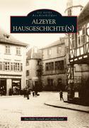 Alzeyer Hausgeschichte(n)
