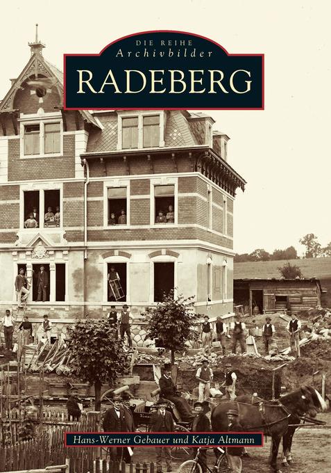 Radeberg als Buch von Katja Altmann, Hans-Werne...