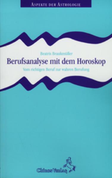 Berufsanalyse mit dem Horoskop als Buch von Bea...