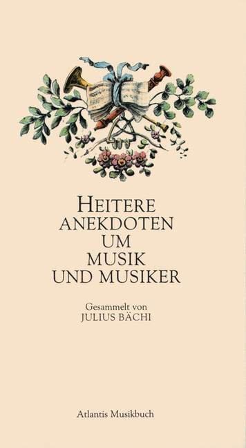 Heitere Anekdoten um Musik und Musiker als Buch...