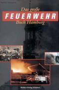 Das große Feuerwehr Buch Hamburg