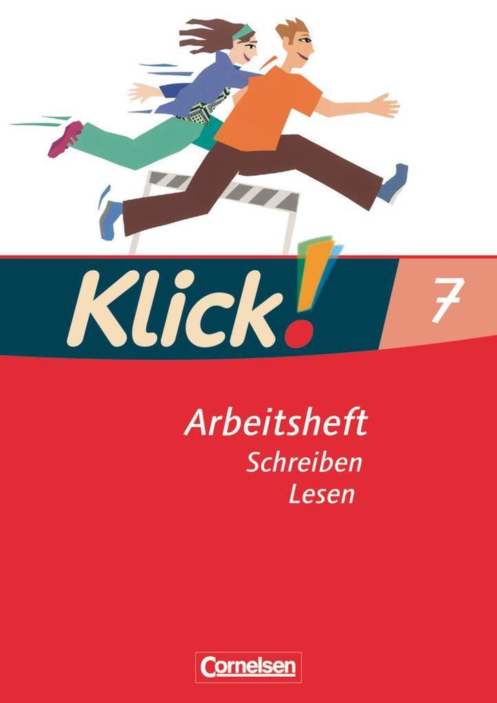 Klick! Deutsch 7. Schuljahr. Schreiben und Lese...
