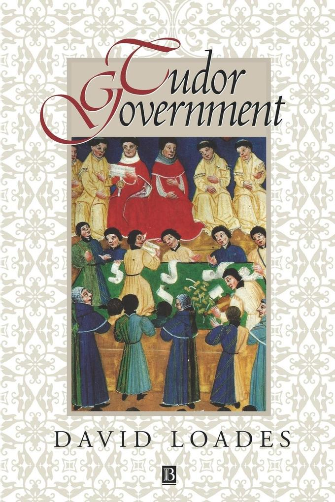 Tudor Government als Buch von Loades