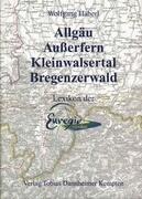 Allgäu, Außerfern, Kleinwalsertal, Bregenzerwald