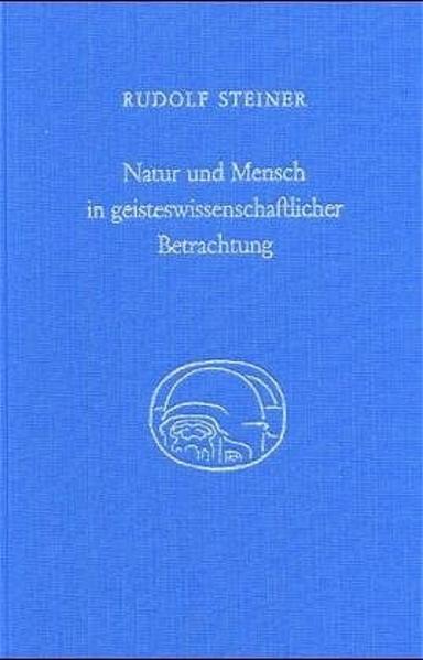 Natur und Mensch in geisteswissenschaftlicher Betrachtung als Buch