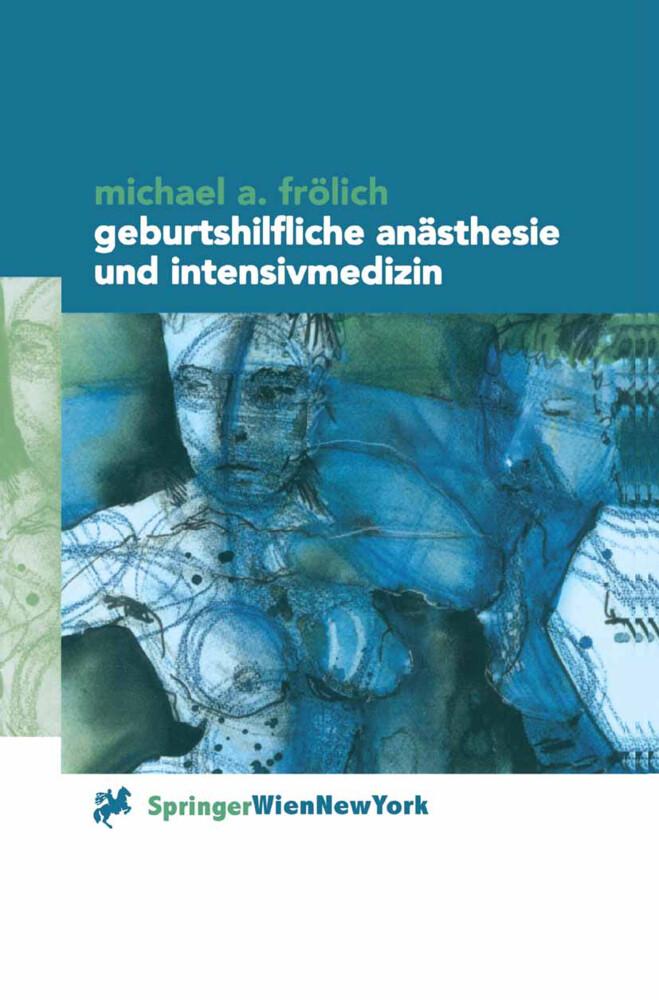 Geburtshilfliche Anästhesie und Intensivmedizin...