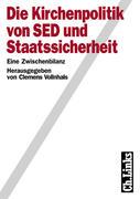 Die Kirchenpolitik von SED und Staatssicherheit