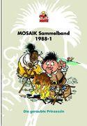 Die Abrafaxe. Mosaik Sammelband 37. Die geraubte Prinzesssin
