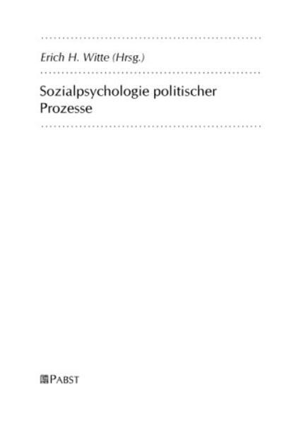 Sozialpsychologie politischer Prozesse als Buch...