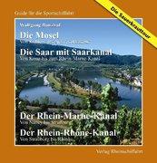 Die Sauerkrauttour - Die Mosel - Von Koblenz bis Neuves Maisons Die Saar - Von Konz bis Rhein-Marne-Kanal Der Rhein-Marne-Kanal - Von Nancy bis Straßburg Der Rhein-Rhône-Kanal - Nordteil, Von Straßburg bis Rhinau