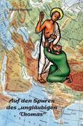 """Auf den Spuren des """"ungläubigen Thomas"""""""