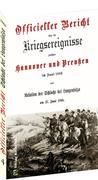 Officieller Bericht über die Kriegsereignisse zwischen Hannover und Preußen im Juni 1866
