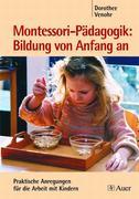 Montessori-Pädagogik: Bildung von Anfang an