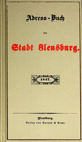 Adress-Buch der Stadt Flensburg 1847 als Buch von
