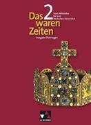 Das waren Zeiten 02. Vom Mittelalter bis zum Deutschen Kaiserreich. Gymnasium Thüringen