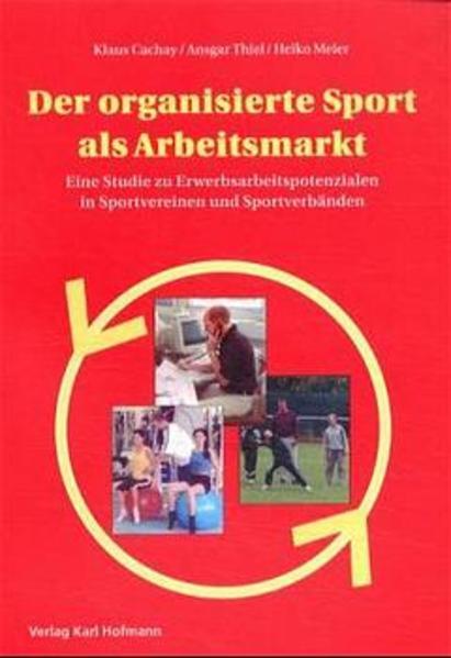 Der organisierte Sport als Arbeitsmarkt als Buc...